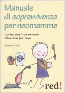 Secchiarapita.it Manuale di sopravvivenza per neomamme. I primi mesi con un bebè: istruzioni per l'uso Image