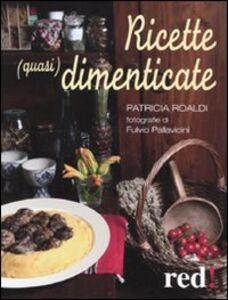 Libro Ricette (quasi) dimenticate Patricia Roaldi