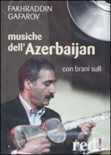 Secchiarapita.it Musiche dell'Azerbaijan. Con brani sufi. CD Audio Image