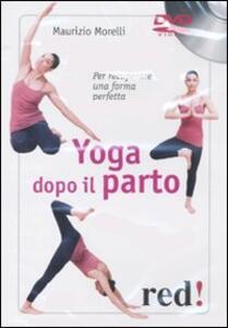 Yoga dopo il parto. Per recuperare una forma perfetta. DVD