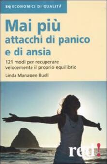 Mai più attacchi di panico e di ansia. 121 modi per recuperare velocemente il proprio equilibro.pdf