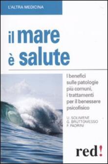 Il mare è salute - Gianluca Bruttomesso,Francesco Padrini,Umberto Solimene - copertina
