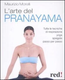 Winniearcher.com L' arte del pranayama. Tutte le tecniche di respirazione yoga spiegate passo per passo Image