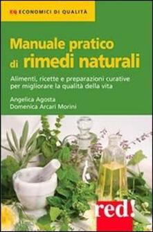 Ipabsantonioabatetrino.it Manuale pratico di rimedi naturali. Alimenti, ricette e preparazioni curative per migliorare la qualità della vita Image