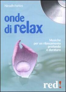 Foto Cover di Onde di relax. Con CD Audio, Libro di Nirodh Fortini, edito da Red Edizioni