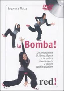 La bomba. Un programma di fitness dance che unisce divertimento e lavoro cardiovascolare. DVD. Con libro.pdf