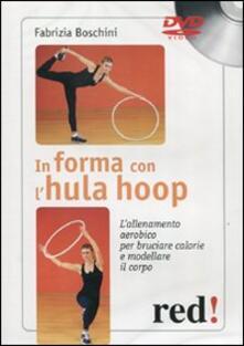 Librisulladiversita.it In forma con l'hula hoop. L'allenamento aerobico per bruciare calorie e modellare il corpo. DVD Image