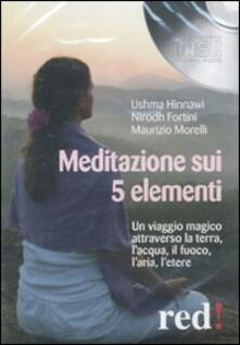 Camfeed.it Meditazione sui 5 elementi. Un viaggio magico attraverso la terra, l'acqua, il fuoco, l'aria, l'etere. Audiolibro. CD Audio Image