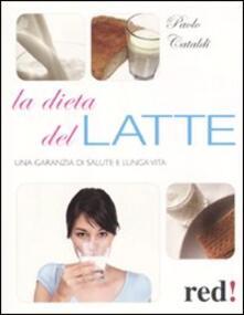 La dieta del latte. Una garanzia di salute e lunga vita.pdf