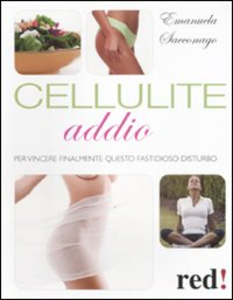 Libro Cellulite addio Emanuela Sacconago