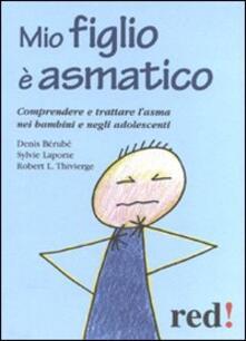 Lpgcsostenible.es Mio figlio è asmatico. Comprendere e trattare l'asma nei bambini e negli adolescenti Image