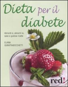 Dieta per il diabete. Alimenti sì, alimenti no, sane e gustose ricette