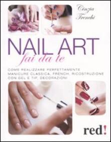 Antondemarirreguera.es Nail art fai da te. Come realizzare perfettamente manicure classica, french, ricostruzione con gel e tip, decorazioni Image