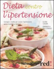 Dieta contro lipertensione. Consigli e ricette per curare lipertensione senza ricorrere ai farmaci.pdf