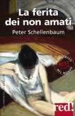 Libro La ferita dei non amati Peter Schellenbaum