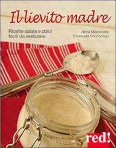 Libro Il lievito madre Anna Marconato , Emanuela Sacconago