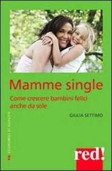 Winniearcher.com Mamme single. Come crescere un bambino felice anche da sole Image