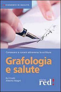 Foto Cover di Grafologia e salute, Libro di Evi Crotti,Alberto Magni, edito da Red Edizioni