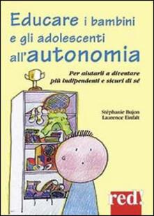 Letterarioprimopiano.it Educare i bambini all'autonomia. Per aiutarli a crescere sereni e sicuri di sé Image