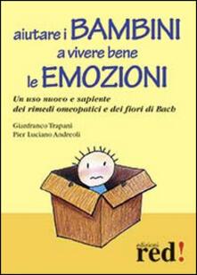 Promoartpalermo.it Aiutare i bambini a vivere bene le emozioni. Un uso nuovo e sapiente dei rimedi omeopatici e dei fiori di Bach Image