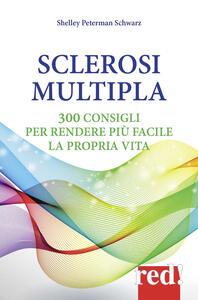 Sclerosi multipla. 300 consigli per rendere più facile la propria vita