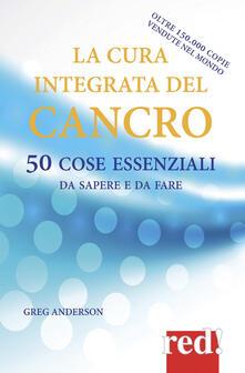 Winniearcher.com La cura integrata del cancro. 50 cose essenziali da sapere e da fare Image