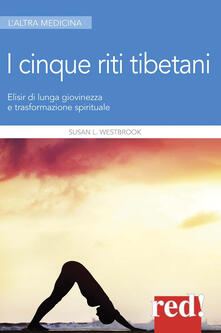 Listadelpopolo.it I 5 riti tibetani. Elisir di lunga giovinezza e trasformazione spirituale Image