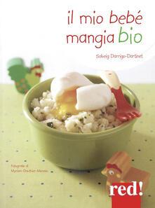 Il mio bebè mangia bio - Solveig Darrigio-Dartinet - copertina