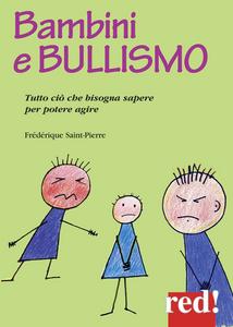 Libro Bambini e bullismo. Tutto ciò che bisogna sapere per poter agire Frédérique Saint-Pierre