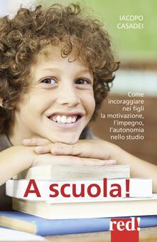 Camfeed.it A scuola! Come incoraggiare nei propri figli l'autonomia nello studio, l'impegno e i buoni risultati Image