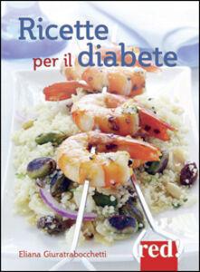 Foto Cover di Ricette per il diabete, Libro di Eliana Giuratrabocchetti, edito da Red Edizioni