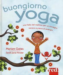 Ristorantezintonio.it Buongiorno yoga. Una fiaba del mattino per un risveglio sereno e pieno di energia. Ediz. illustrata Image