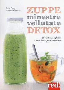 Zuppe, minestre, vellutate detox. 80 ricette senza glutine e senza lattosio per disintossicarsi