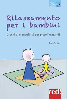 Rilassamento per i bambini. Giochi di tranquillità per piccoli e grandi.pdf