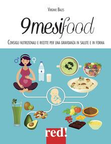 Radiospeed.it 9 mesi food. Consigli nutrizionali e ricette per una gravidanza in salute e in forma Image