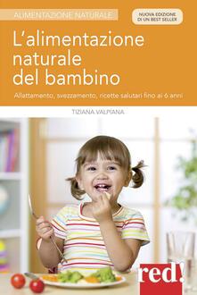 Vitalitart.it L' alimentazione naturale del bambino. Allattamento, svezzamento, ricette salutari fino ai 6 anni Image