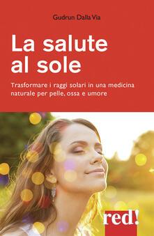 Premioquesti.it La salute al sole. Trasformare i raggi solari in una medicina naturale per pelle, ossa e umore Image
