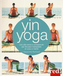 Yin yoga. Uno stile dolce e consapevole per ritrovare il benessere di corpo e mente.pdf