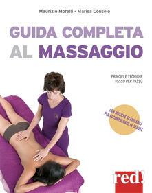 Guida completa al massaggio. Principi e tecniche passo per passo. Con File audio per il download.pdf