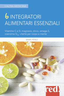 6 integratori alimentari essenziali - Marc Perez - copertina