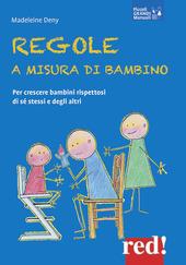 Copertina  Regole a misura di bambino : per crescere bambini rispettosi di se stessi e degli altri