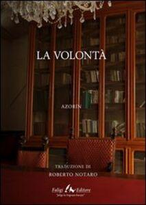 Foto Cover di La volontà, Libro di Azorín, edito da Faligi