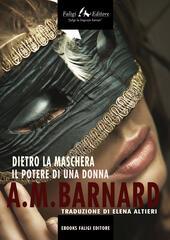 Dietro la maschera o Il potere di una donna