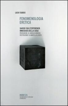 Fenomenologia eretica. Saggio sullesperienza immediata della cosa.pdf