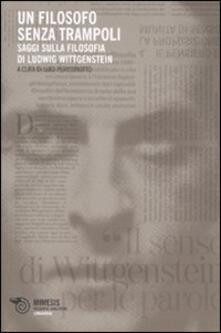 Listadelpopolo.it Un filosofo senza trampoli. Saggi sulla filosofia di Ludwig Wittgenstein Image
