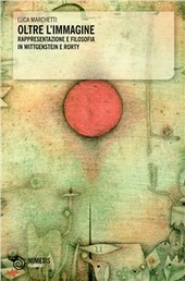Oltre l'immagine. Rappresentazione e filosofia in Wittgenstein e Rorty