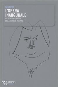 L' opera inaugurale. Gli scrittori lettori della Comédie Humaine