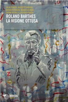 Steamcon.it Roland Barthes. La visione ottusa Image