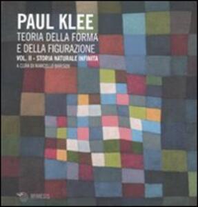Teoria della forma e della figurazione. Vol. 2: Storia naturale infinita. - Paul Klee - copertina