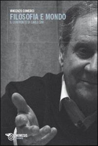 Filosofia e mondo. Il confronto di Carlo Sini